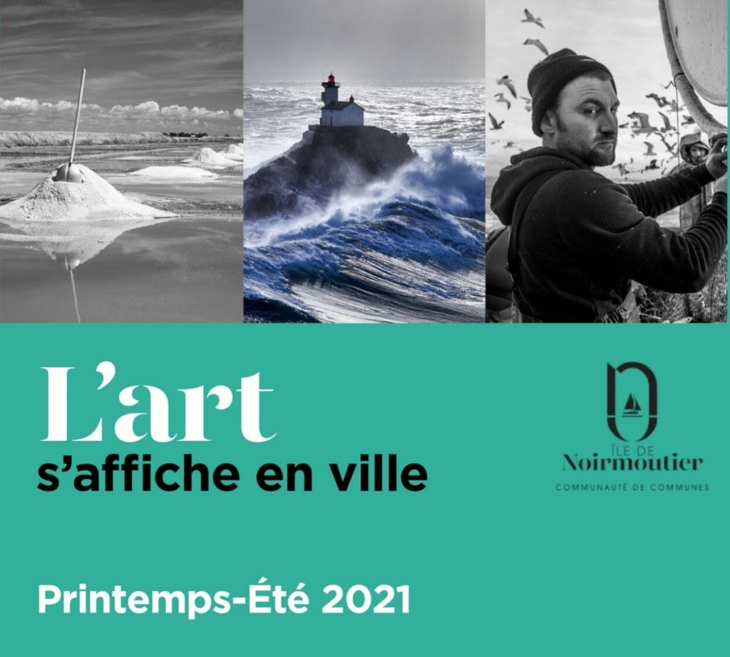 L'art s'affiche en ville, Noirmoutie-en-île, printemps-été 2021